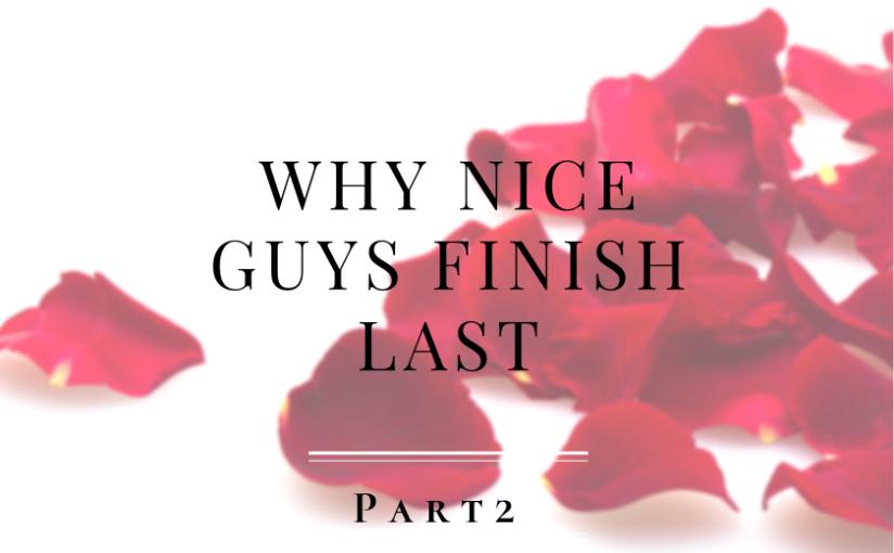 Why Nice Guys Finish Last (Pt2)